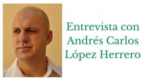 Entrevista con Andrés Carlos López Herrero